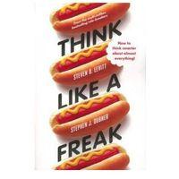 Książki o biznesie i ekonomii, Think Like a Freak (opr. miękka)