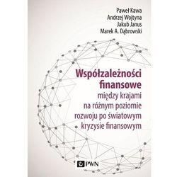 Współzależności finansowe - kawa paweł, wojtyna andrzej, janus jakub, dąbrowski marek a. (opr. miękka)