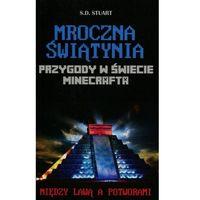 Książki dla dzieci, Przygody w świecie Minecrafta Mroczna świątynia 5 Między lawą a potworami - S.D. Stuart (opr. miękka)