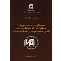 Pedagogika, Postępowanie dyscyplinarne i odpowiedzialność porządkowa w sprawach dotyczących nauczycieli (opr. miękka)