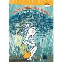 Literatura młodzieżowa, W czasie deszczu dzieci się nudzą [Plich-Nowak Marzenna] (opr. twarda)