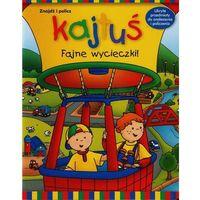 Książki dla dzieci, Kajtuś. Fajne wycieczki! Znajdź i policz - Dostawa zamówienia do jednej ze 170 księgarni Matras za DARMO (opr. kartonowa)