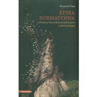 Filozofia, Etyka normatywna. Między konsekwencjalizmem a deontologią (opr. miękka)