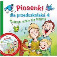 Książki dla dzieci, Piosenki dla przedszkolaka 4 Rodzina razem się trzyma z płytą CD (opr. broszurowa)
