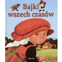 Książki dla dzieci, Bajki wszech czasów (opr. twarda)