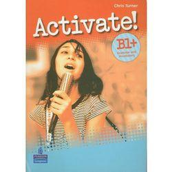 Activate! B1+ Grammar and Vacabulary (opr. miękka)