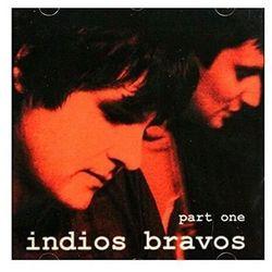 Part One - Indios Bravos (Płyta CD)