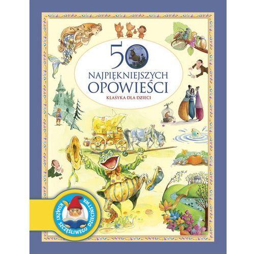 Książki dla dzieci, 50 NAJPIĘKNIEJSZYCH OPOWIEŚCI. KLASYKA DLA DZIECI (opr. twarda)