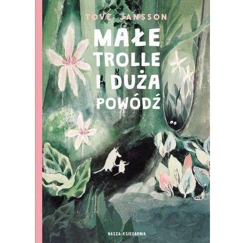Książki dla dzieci, Małe trolle i duża powódź (opr. twarda)