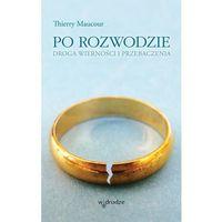 Książki religijne, Po rozwodzie - Wysyłka od 3,99 - porównuj ceny z wysyłką (opr. miękka)