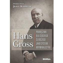 Hans gross podręcznik dla sędziego śledczego jako system kryminalistyki (opr. miękka)