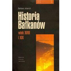 Historia Bałkanów wiek XVIII i XIX - Wysyłka od 3,99 - porównuj ceny z wysyłką (opr. miękka)