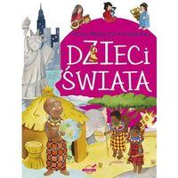 Książki dla dzieci, Moja pierwsza książka Dzieci świata - Praca zbiorowa (opr. twarda)