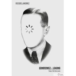Gombrowicz - loading - Dostępne od: 2014-10-23 (opr. miękka)