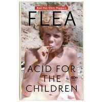 Pozostałe książki, Flea Acid for the Children Wspomnienia legendarnego basisty - Michael Balzary
