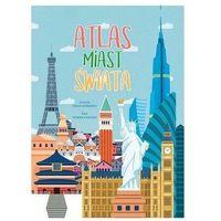 Pozostałe zabawki edukacyjne, Atlas miast świata - Federica Magrin, Giulia Lombardo (ilustr.)