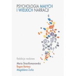 Psychologia małych i wielkich narracji. Darmowy odbiór w niemal 100 księgarniach! (opr. twarda)