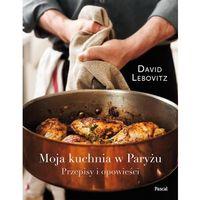 Książki kulinarne i przepisy, Moja kuchnia w Paryżu - Dostępne od: 2014-10-22 (opr. twarda)
