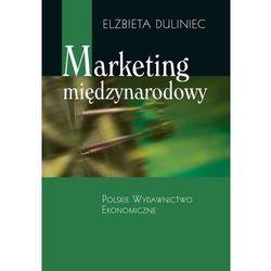 Marketing międzynarodowy - Duliniec Elżbieta - książka (opr. broszurowa)