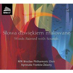 ChÓr Filharmonii WrocŁawskiej - SŁOWA DŹWIĘKIEM MALOWANE
