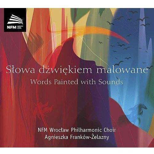 Pozostała muzyka rozrywkowa, ChÓr Filharmonii WrocŁawskiej - SŁOWA DŹWIĘKIEM MALOWANE