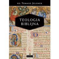 Książki religijne, Teologia Biblijna - Wysyłka od 3,99 - porównuj ceny z wysyłką (opr. miękka)