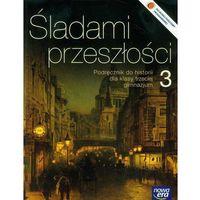 Literatura kobieca, obyczajowa, romanse, Historia GIM 3 Śladami przeszłości podr NE (opr. broszurowa)