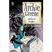 Literatura młodzieżowa, ARCHIE GREENE I ZAKLĘCIE KRUKA TOM 3 (opr. miękka)