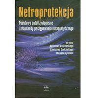 Książki medyczne, Nefroprotekcja. Podstawy patofizjologiczne i standardy postępowania terapeutycznego