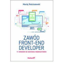 Zawód front-end developer. 11 kroków do zostania webmasterem - Maciej Rościszewski (opr. broszurowa)