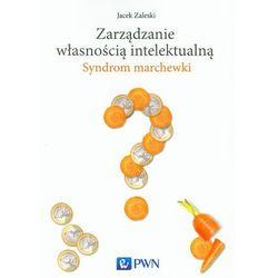 Zarządzanie własnością intelektualną - Jacek Zaleski (opr. miękka)
