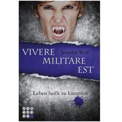 Die Sanguis-Trilogie - Vivere militare est - Leben heißt zu kämpfen Wolf, Jennifer