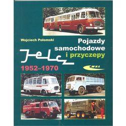 Pojazdy samochodowe i przyczepy Jelcz 1952-1970 - Wojciech Połomski (opr. miękka)