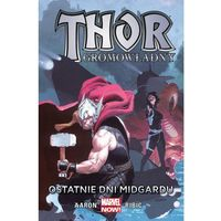 Literatura młodzieżowa, Ostatnie Dni Midgardu Thor Gromowładny Tom 4 - Praca zbiorowa (opr. miękka)