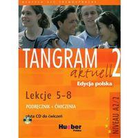 Humanistyka, Tangram aktuell 2. Podręcznik z ćwiczeniami (+ CD). Lekcje 5-8 (opr. kartonowa)