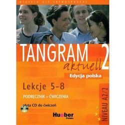 Tangram aktuell 2. Podręcznik z ćwiczeniami (+ CD). Lekcje 5-8 (opr. kartonowa)