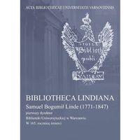 E-booki, Bibliotheca Lindiana: Samuel Bogumił Linde (1771-1847) pierwszy dyrektor Biblioteki Uniwersyteckiej