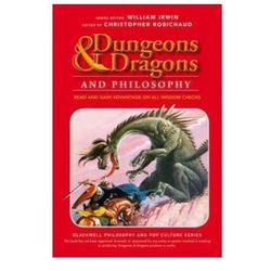 Dungeons and Dragons and Philosophy