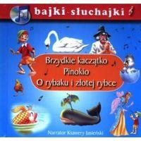 Książki dla dzieci, Brzydkie kaczątko Pinokio O rybaku i złotej rybce bajki-słuchajki (opr. twarda)