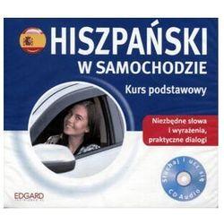 Hiszpański w samochodzie kurs podstawowy. książeczka + cd - praca zbiorowa