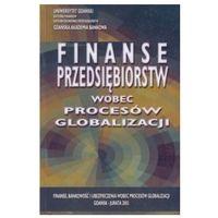 Biblioteka biznesu, Finanse przedsiębiorstw wobec procesów globalizacji (opr. miękka)