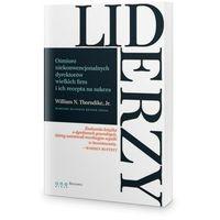 Książki o biznesie i ekonomii, Liderzy Ośmioro niekonwencjonalnych dyrektorów wielkich firm i ich recepta na sukces - Dostawa 0 zł (opr. miękka)