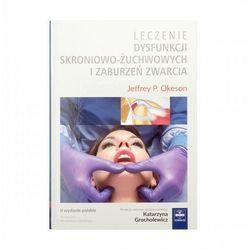 Jeffrey P. Okeson Leczenie dysfunkcji skroniowo-żu (opr. twarda)