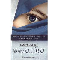 Literatura kobieca, obyczajowa, romanse, Arabska córka (opr. miękka)
