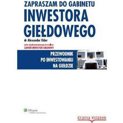 Zapraszam do gabinetu inwestora giełdowego - Alexander Elder (opr. twarda)