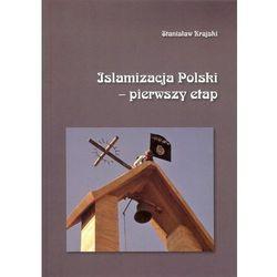Islamizacja Polski - pierwszy etap (opr. miękka)