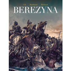 Berezyna - patrick rambaud, frdric richaud, ivan gil, ernest (opr. twarda)