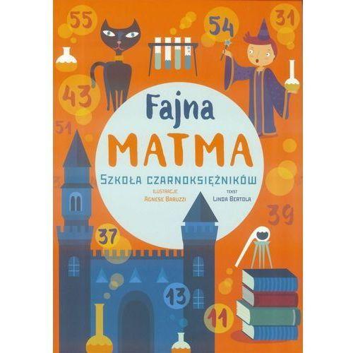Książki dla dzieci, Fajna matma. Szkoła Czarnoksiężników (opr. broszurowa)