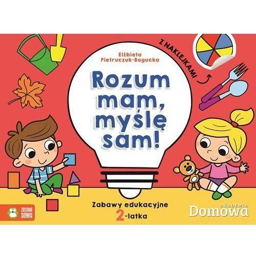 Książki dla dzieci, Domowa akademia 2-latek. Rozum mam - myśle sam! - Praca zbiorowa (opr. miękka)