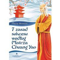 Senniki, wróżby, numerologia i horoskopy, 7 zasad sukcesu według Mistrza Chuang Yao (opr. miękka)
